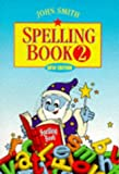 John Smith Spelling Book: Book 2 (Bk.2) (0304703761) by Smith, John
