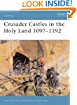 Crusader Castles in the Holy Land 109...