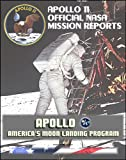 Apollo and America's Moon Landing Program: Apollo 11 Official NASA Mission Reports and Press Kit