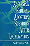 img - for Accessing Federal Adoption Subsidies After Legalization book / textbook / text book