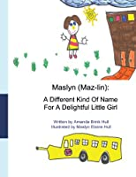Maslyn: A Different Kind of Name for a Delightful Little Girl