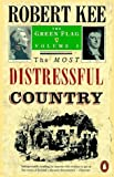The Green Flag: The Most Distressful Country v. 1: History of Irish Nationalism (Penguin History) Robert Kee