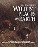 Jim Fowler's Wildest Places on Earth (0809466880) by Fowler, Jim