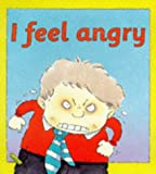 Brian Moses Your Emotions: I Feel Angry