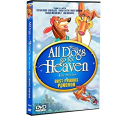 "All Dogs Go To Heaven The TV Series ""Best Friends Forever"""