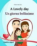 img - for Children's Italian book: A Lovely day. Un giorno bellissimo: Children's Picture Book English Italian (Bilingual Edition),Italian kids books, Italian ... for children) (Volume 14) (Italian Edition) book / textbook / text book
