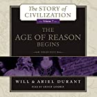 The Age of Reason Begins: A History of European Civilization in the Period of Shakespeare, Bacon, Montaigne, Rembrandt, Galileo, and Descartes: 1558 - 1648: The Story of Civilization, Book 7 Hörbuch von Will Durant, Ariel Durant Gesprochen von: Grover Gardner