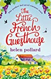 The Little French Guesthouse: The perfect feel good summer read (La Cour des Roses Book 1) (kindle edition)