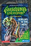 GOOSEBUMPS LIVE ON STAGE: SCREAMS IN THE NIGHT