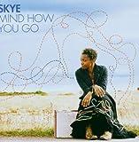 echange, troc Skye - Mind How You Go
