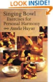 Singing Bowl Exercises for Personal Harmony