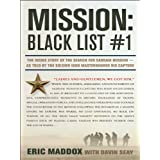 Mission: Black List #1: The Inside Story of the Search for Saddam Hussein---As Told by the Soldier Who Masterminded...