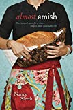 Almost Amish: One Woman's Quest for a Slower, Simpler, More Sustainable Life (English Edition)