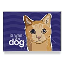 Cat Fridge Magnet - It Was The Dog