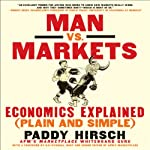 Man vs. Markets: Economics Explained (Plain and Simple) | Paddy Hirsch