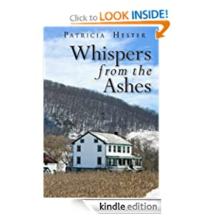 Kindle Daily Deal: Whispers from the Ashes, by Patricia Hester. Publisher: Patricia Wiggins; 2 edition (October 29, 2010)