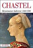 echange, troc André Chastel - Renaissance italienne: (1460-1500)