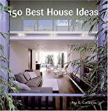 150 Best House Ideas (150 Best House Ideas)