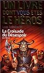 CROISADE DU D�SESPOIR (LA) (LOUP SOLI...