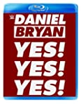 WWE: Daniel Bryan - Just Say Yes! Yes...