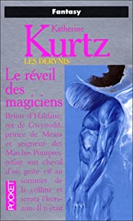 Les Derynis, tome 1 : Le réveil des magiciens par Katherine Kurtz