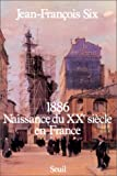 img - for 1886, naissance du XXe siecle en France (French Edition) book / textbook / text book