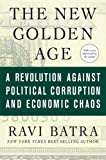 img - for The New Golden Age: A Revolution against Political Corruption and Economic Chaos book / textbook / text book