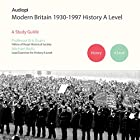 Modern Britain 1930-1997 History A Level Series: Audio Tutorials for those Studying and Teaching Modern Britain 1930-1997 Hörbuch von Eric Evans, Michael Wells Gesprochen von: Penny Andrews, Andrew Cresswell