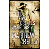 The Five Greatest Warriors (Jack West Junior 3)by Matthew Reilly