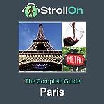Strollon: The Complete Paris Guide |