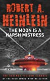 Robert A. Heinlein The Moon is a Harsh Mistress