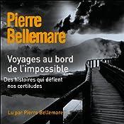 Voyages au bord de l'impossible 1 | Pierre Bellemare, Jean-Marc Epinoux
