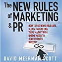 The New Rules of Marketing & PR (       UNABRIDGED) by David Meerman Scott Narrated by Sean Pratt