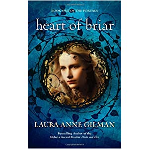 Heart of Briar by Laura Anne Gilman