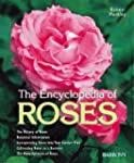 Encyclopedia of Roses: History, Botan...