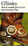 Tout le monde peut �crire une chanson triste : Et autres nouvelles Extraites du recueil Le bandit mexicain et le cochon par Crumley