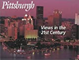 Pittsburgh Views in the 21st Century