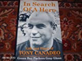 In Search of a Hero: The Life and Times of Tony Canadeo