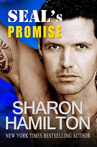 A Powerful & Moving Love Story….  NY Times and USA Today Bestselling Author Sharon Hamilton's Romantic Suspense SEAL's Promise: Bad Boys of Team 3