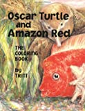 Oscar Turtle and Amazon Red the coloring book