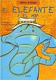 El elefante y el mar (Coleccion Un Un Cuento, Un Canto y a Dormir) (Spanish Edition)
