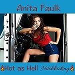 Hot as Hell Hitchhiking   Anita Faulk