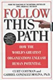 img - for Follow this Path: How the World's Greatest Organizations Drive Growth by Unleashing Human Potential book / textbook / text book