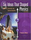 Six Ideas That Shaped Physics: Unit C: Conservation Laws Constrain Interactions (0072291524) by Moore, Thomas