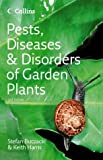 Pests, Diseases & Disorders of Garden Plants (Collins Complete Photo Guides) (0007196822) by Buczacki, Stefan