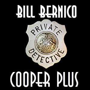 Cooper Plus: Two Cooper Stories Plus Two Others | [Bill Bernico]
