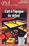 Art � l'�poque du virtuel L'