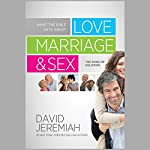 What the Bible Says about Love, Marriage & Sex: The Song of Solomon | David Jeremiah