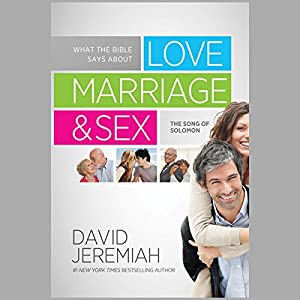 What the Bible Says about Love, Marriage & Sex Audiobook