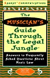 img - for The Musician's Guide Through the Legal Jungle : Answers to Frequently Asked Questions About Music Law (Guide Through the Legal Jungle Audiobook Series) book / textbook / text book